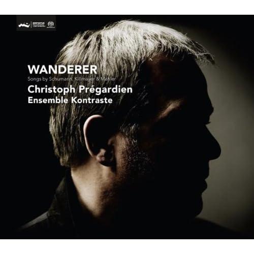 Wanderer - Songs by Schumann, Killmayer & Mahler Audio CD