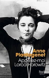 Appelez-moi Lorca Horowitz  par Anne Plantagenet