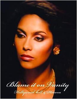 Blame It on Vanity: Denise K. Matthews: 9781878898227