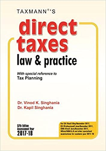 Direct Taxes Law and Practice (A.Y. 2017-18) by Dr. Vinod K. Singhania