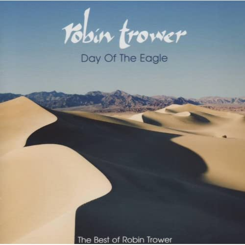 Day Of The Eagle (The Best Of Robin Trower) Audio CD