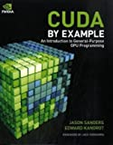 Image of CUDA by Example: An Introduction to General-Purpose GPU Programming