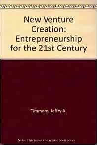 New Venture Creation Entrepreneurship by Stephen Spinelli