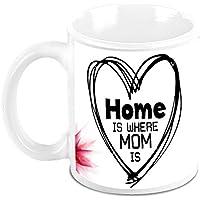 HomeSoGood Home Is Where Mom Is White Ceramic Coffee Mug - 325 Ml