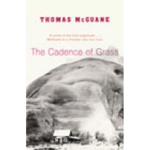 The Cadence of Grass Thomas McGuane