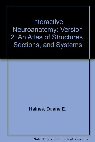 Interactive Neuroanatomy: Version 2: An Atlas of Structures, Sections, and Systems