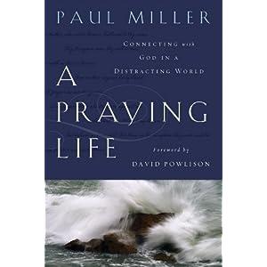 _A Praying Life_ by Paul E. Miller