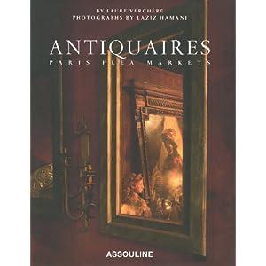 Antiquaires: Flea Markets of Paris