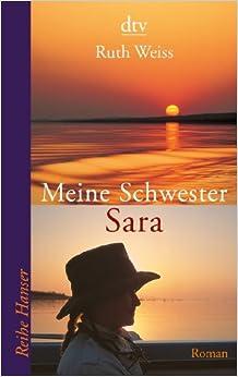 Meine Schwester Sara: Roman: Amazon.de: Ruth Weiss, Achim
