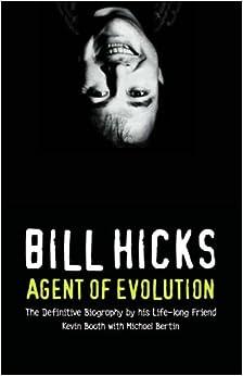 Bill Hicks biography - Agent of Evolution