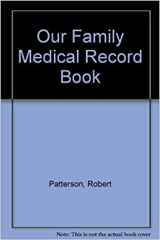 Our Family Medical Record Book: Robert Patterson