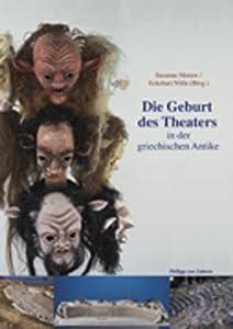 Die Geburt des Theaters in der griechischen Antike
