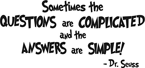 Quote It - Dr. Seuss Sometimes the Questions Are Complicated - Inspirational, Murals, Transfers, School, Teacher, Classroom, Wall Art Quote Nursery Baby Saying Vinyl Decals Stickers Love Kids Bedroom