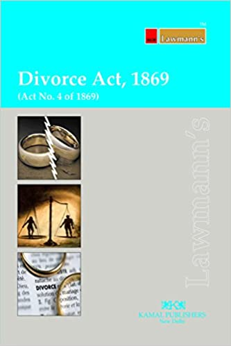 Divorce Act 1869 by Lawmann  -2017 Edition.