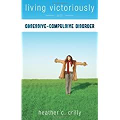 Learn more about the book, Living Victoriously with Obsessive-Compulsive Disorder