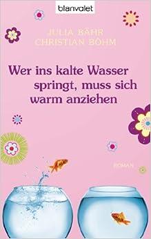 Wer ins kalte Wasser springt, muss sich warm anziehen (Julia Bähr, Christian Böhm)