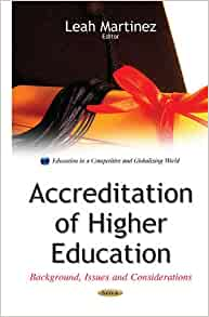 Accreditation of Higher Education: Background, Issues and
