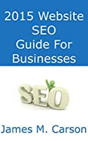 2015 Website SEO Guide For Businesses