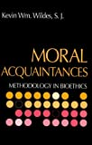 Moral Acquaintances: Methodology in Bioethics