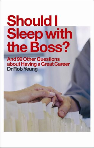 Should I Sleep with the Boss?: And 99 Other Questions about Having a Great Career