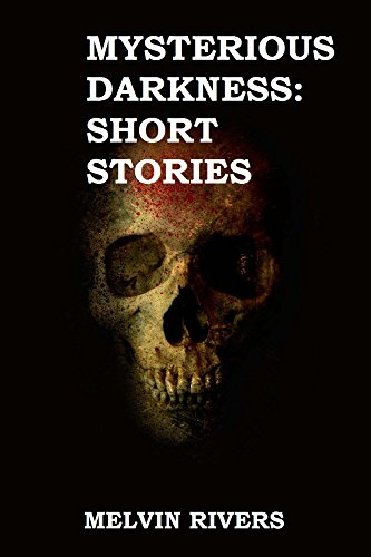 Book: Mysterious Darkness - Short Stories by Melvin Rivers