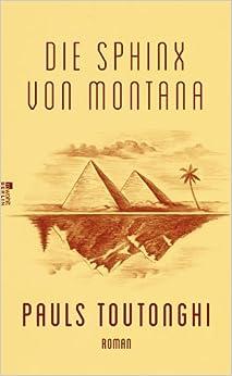 Die Sphinx von Montana (Pauls Toutonghi)