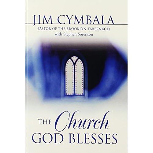 Church God Blesses, The Cymbala, Jim/ Sorenson, Amanda/ Sorenson, Stephen