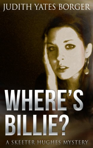 Overnight Price Cuts on Bestsellers Featured in Today's Kindle Daily Deals – Spotlight Deal: Judith Yates Borger's Where's Billie? (A Skeeter Hughes, News Reporter, Mystery)