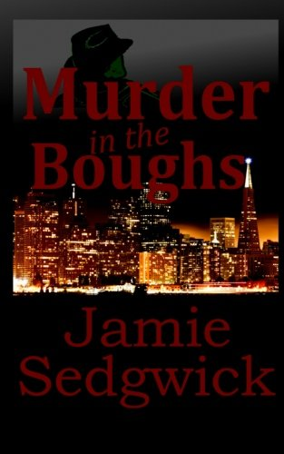 Murder in the Boughs by Jamie Sedgwick