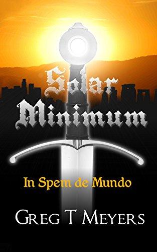 Book: Solar Minimum (In Spem de Mundo) by Greg Meyers