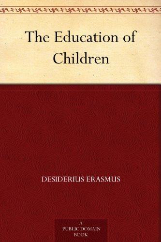 Desiderius Erasmus Concerning the Aim and Method of Education (1904)