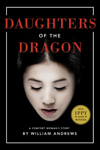 Book: Daughters of the Dragon - A Comfort Woman's Story by William Andrews