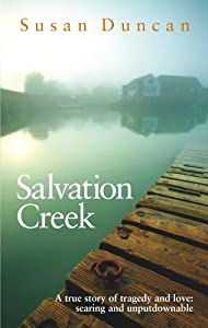 """Cover of """"Salvation Creek : An Unexpected..."""