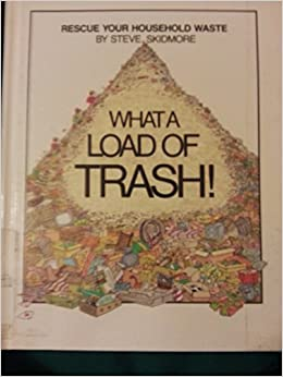What a Load of Trash!
