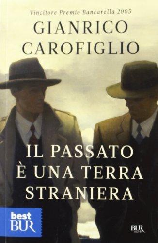 Il passato è una terra straniera (Best BUR) di Carofiglio, Gianrico (2013) Tapa blanda
