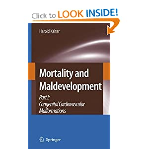 Mortality and Maldevelopment: Part I: congenital cardiovascular malformations Harold Kalter