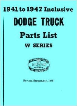 1941-1947 Dodge W-Series Trucks Factory MoPar Parts Manual