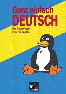 Ganz einfach Deutsch / Der Deutschtest in der 6. Klasse