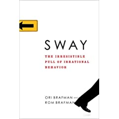 Learn more about the book, Sway: The Irresistible Pull of Irrational Behavior