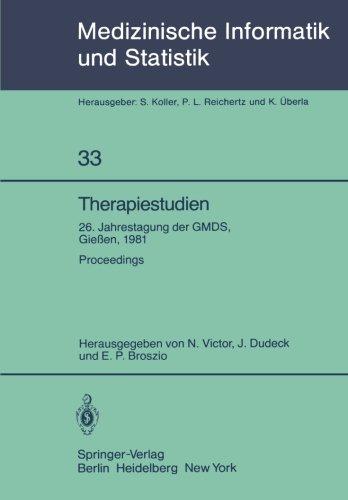 Therapiestudien: 26. Jahrestagung der GMDS, 21. - 23. September 1981, Gießen. Proceedings (Medizinische Informatik, Biometrie und Epidemiologie)
