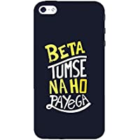 Fiobs Beta Tumse Na Ho Payega Back Case Cover For Apple IPhone 5::Apple IPhone 5S