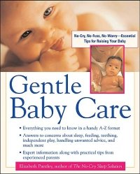 Gentle Baby Care: Essential Tips for Raising Your Baby by Elizabeth Pantley, Harvey Karp