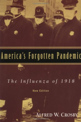 Cover:  America's Forgotten Pandemic [1918]