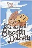 501 RICETTE DI BISCOTTI E DOLCETTI
