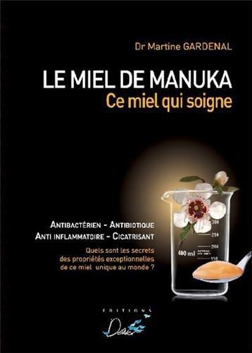 Le miel de Manuka - Ce miel qui soigne