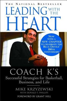Leading with the Heart( Coach K's Successful Strategies for Basketball Business and Life)[LEADING W/THE HEART][Paperback]