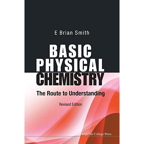 Basic Physical Chemistry: The Route to Understanding Smith, E. Brian
