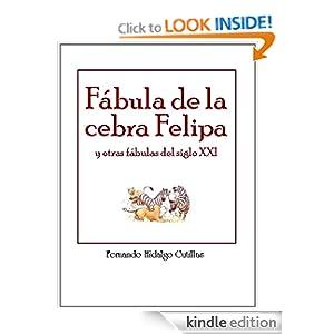 Fábula de la cebra Felipa y otras fábulas del siglo XXI (Spanish Edition)