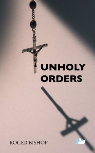 Book: Unholy Orders by Roger Bishop