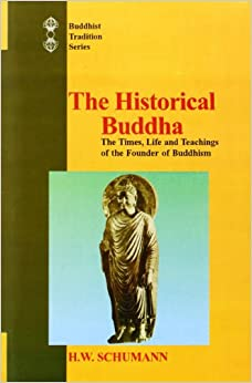 Historical Buddha: The Times, Life and Teachings of the